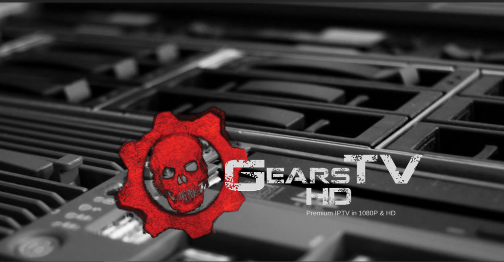 GEARS Relaoded IPTV HD
